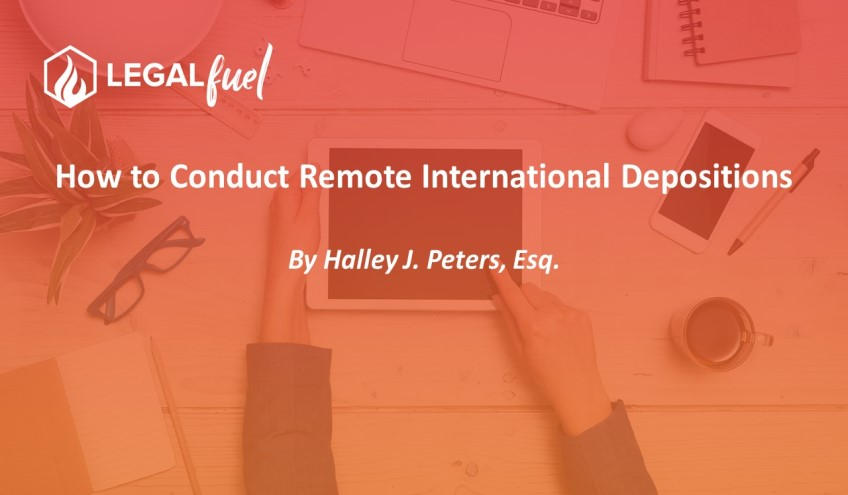 Conduct Remote International Depositions