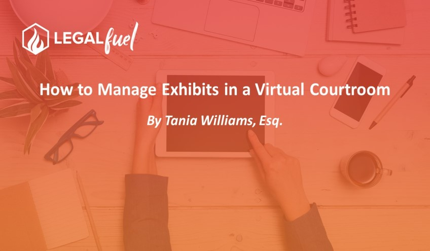 How to Manage Exhibits in a Virtual Courtroom